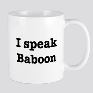 I speak Baboon Mug